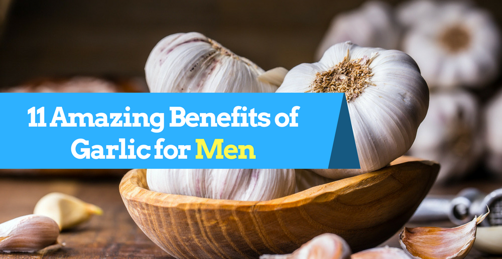 11 Amazing Garlic Benefits for Men